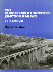 The Huddersfield & Sheffield Junction Railway - The Penistone Line (1985)