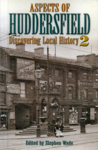 Aspects of Huddersfield: Discovering Local History 2 (2002)