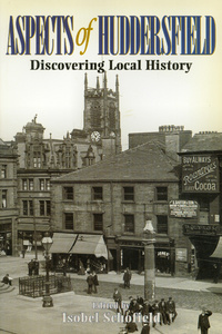 Aspects of Huddersfield: Discovering Local History (1999)