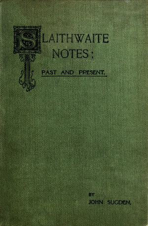 Slaithwaite Notes - Past and Present (1905) by John Sugden.jpg
