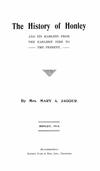 File:The History of Honley and its Hamlets from the Earliest Time to the Present (1914) by Mary A. Jagger.jpg