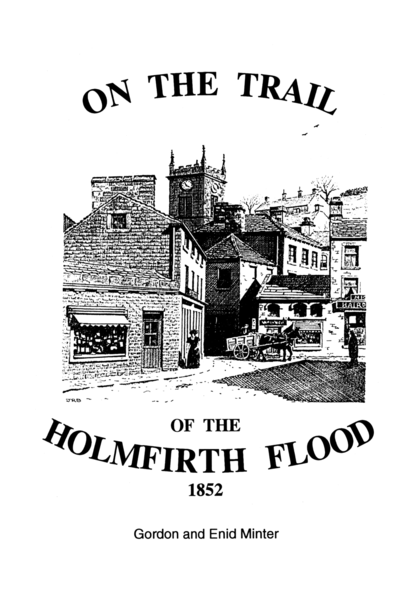 File:On the Trail of the Holmfirth Flood 1852 (1996) by Gordon and Enid Minter.png