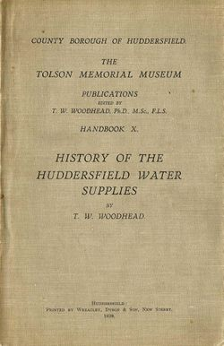 Front cover of History of the Huddersfield Water Supplies (1939) by T.W. Woodhead.jpg